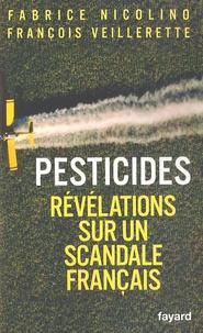 Fabrice Nicolino et François Veillerette - Pesticides - Révélations sur un scandale français.