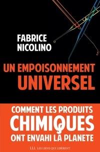 Un empoisonnement universel- Comment les produits chimiques ont envahi la planète - Fabrice Nicolino pdf epub