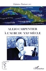 Fabrice Parisot - Alejo Carpentier à l'aube du XXIe siècle.