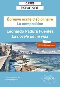 Fabrice Parisot - Epreuve écrite disciplinaire Capes espagnol - La composition. Leonardo Padura Fuentes, La novela de mi vida.