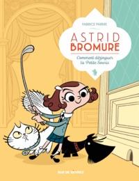 Fabrice Parme et Véronique Dreher - Astrid Bromure Tome 1 : Comment dézinguer la Petite Souris.