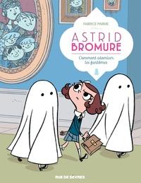 Fabrice Parme - Astrid Bromure Tome 2 : Comment atomiser les fantômes.