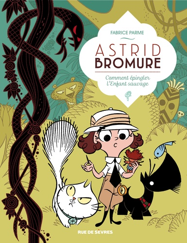 Astrid Bromure Tome 3 Comment épingler l'Enfant sauvage