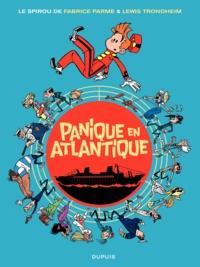 Fabrice Parme et Lewis Trondheim - Spirou Tome 6 : Panique en Atlantique.