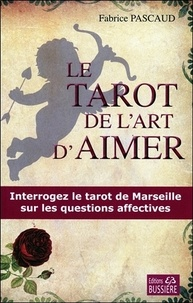 Fabrice Pascaud - Le tarot de l'art d'aimer.