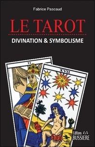 Fabrice Pascaud - Le tarot - Divination et symbolisme.