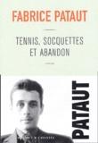 Fabrice Pataut - Tennis, socquettes et abandon.