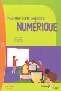 Fabrice Perrot et Didier Jeanne - Pour une école primaire numérique.