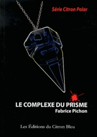 Fabrice Pichon - Le complexe du prisme.