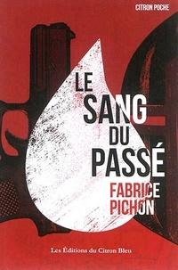 Fabrice Pichon - Le sang du passé.