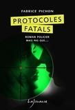 Fabrice Pichon - Protocoles fatals.