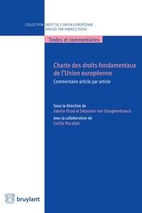 Fabrice Picod et Sébastien Van Drooghenbroeck - Charte des droits fondamentaux de l'Union européenne - Commentaire article par article.