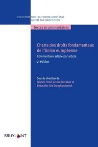Fabrice Picod et Cécilia Rizcallah - Charte des droits fondamentaux de l'Union européenne - Commentaire article par article.