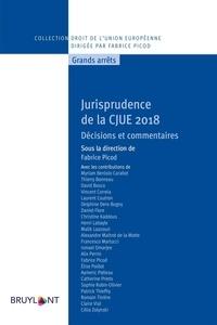 Fabrice Picod - Jurisprudence de la CJUE 2018 - Décisions et commentaires.