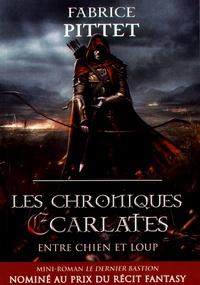 Fabrice Pittet - Les chroniques écarlates - Entre chien et loup.