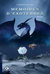 Fabrice Pittet - Mémoires d'Exoterre - Recueil.