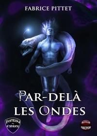 Fabrice Pittet - Par-delà les Ondes.
