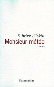 Fabrice Pliskin - Monsieur météo.