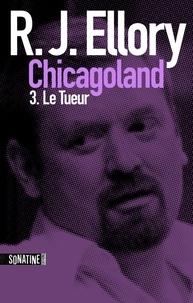 Fabrice Pointeau et R.J. ELLORY - Trois jours à Chicagoland - Le tueur.