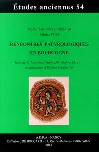 Fabrice Poli - Rencontres papyrologiques en Bourgogne - Actes de la Journée d'étude (26 octobre 2011) en hommage à Patrice Cauderlier.
