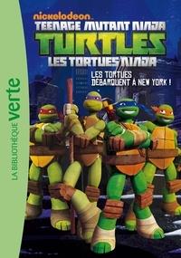 Fabrice Ravier - Nickelodeon Teenage Mutant Ninja Turtles Tome 1 : Les tortues débarquent à New York !.