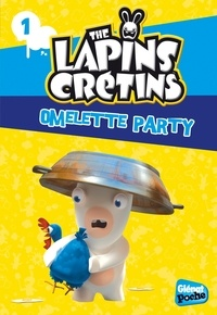 Fabrice Ravier - The Lapins Crétins Tome 1 : Omelette party.