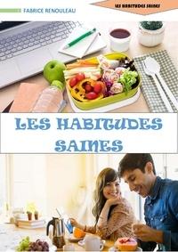 Fabrice Renouleau - Les habitudes saines.