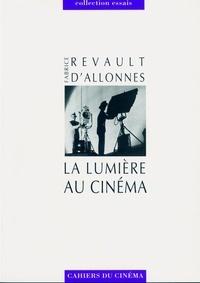 Fabrice Revault d'Allonnes - La lumière au cinéma.