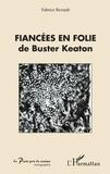 Fabrice Revault - Fiancées en folie de Buster Keaton.