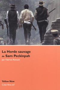 Fabrice Revault - La Horde sauvage de Sam Peckinpah - Nietzsche US.