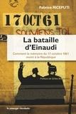 Fabrice Riceputi - La bataille d'Einaudi - Comment la mémoire du 17 octobre 1961 revint à la République.
