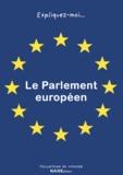 Fabrice Serode - Expliquez-moi... Le Parlement européen.