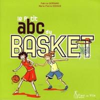 Fabrice Serrano et Marie-Pierre Oddoux - Le p'tit abc du basket.