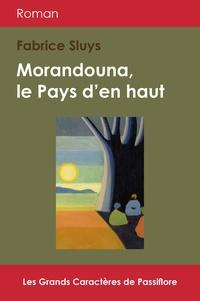 Fabrice Sluys - Morandouna, le pays d'en haut.