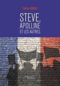 Fabrice Soulay - Steve, Apolline et les autres.