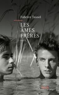 Fabrice Tassel - Les âmes frères.