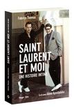 Fabrice Thomas - Saint Laurent et moi - Une histoire intime.