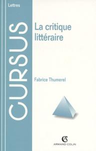 Fabrice Thumerel - La critique littéraire.