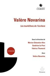 Fabrice Thumerel et Marion Chénetier-Alev - Valère Novarina - Les tourbillons de l'écriture.