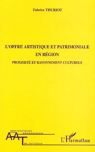 Fabrice Thuriot - L'offre artistique et patrimoniale en région - Proximité et rayonnement culturels.