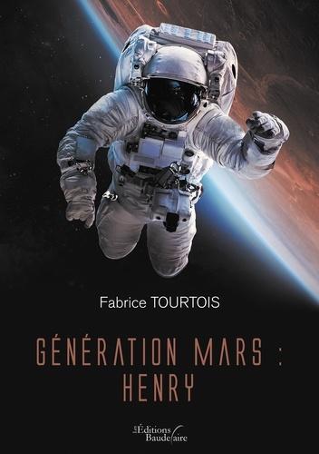 Fabrice Tourtois - Génération Mars : Henry.