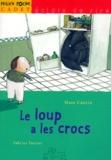 Fabrice Turrier et Marc Cantin - Le loup a les crocs.