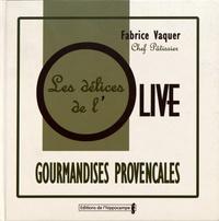 Fabrice Vaquer - Les délices de l'olive.