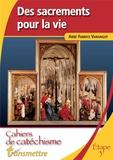 Fabrice Varangot - Des sacrements pour la vie - Troisième étape.