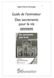 Fabrice Varangot - Des sacrements pour la vie - Guide de l'animateur.