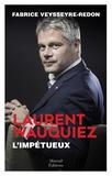 Fabrice Veysseyre-Redon - Laurent Wauquiez - L'impétueux.
