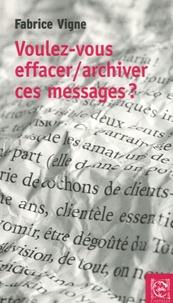 Fabrice Vigne - Voulez-vous effacer-archiver ces messages ?.
