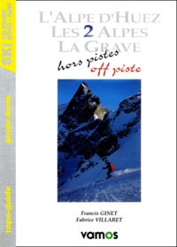 Fabrice Villaret - L'Alpe d'Huez, Les 2 Alpes, La Grave - Hors piste : off piste.