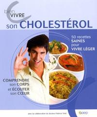 Bien vivre son cholestérol - Fabrice Viné |