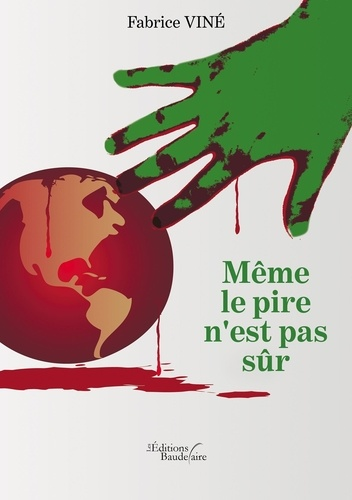 Fabrice Viné - Même le pire n'est pas sûr.